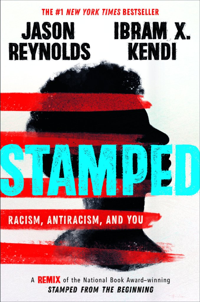 Jason Reynolds and Ibram X. Kendi's Stamped: Racism, Antiracism and You